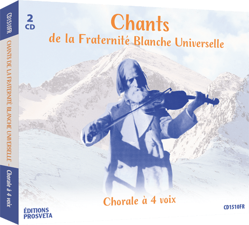 Chants de la Fraternité Blanche Universelle