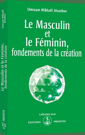 Le Masculin et le Féminin, fondements de la création