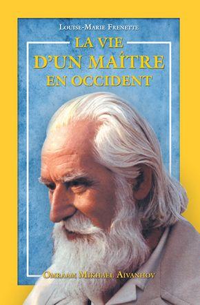 La vie d'un Maître en occident - Louise-Marie Frenette
